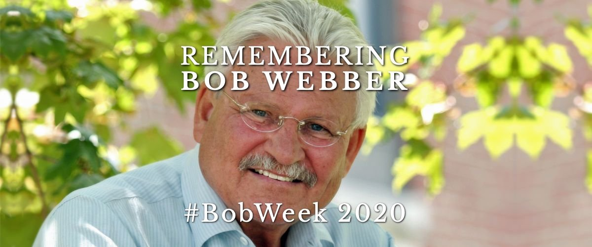 Remembering Bob Webber #BobWeek