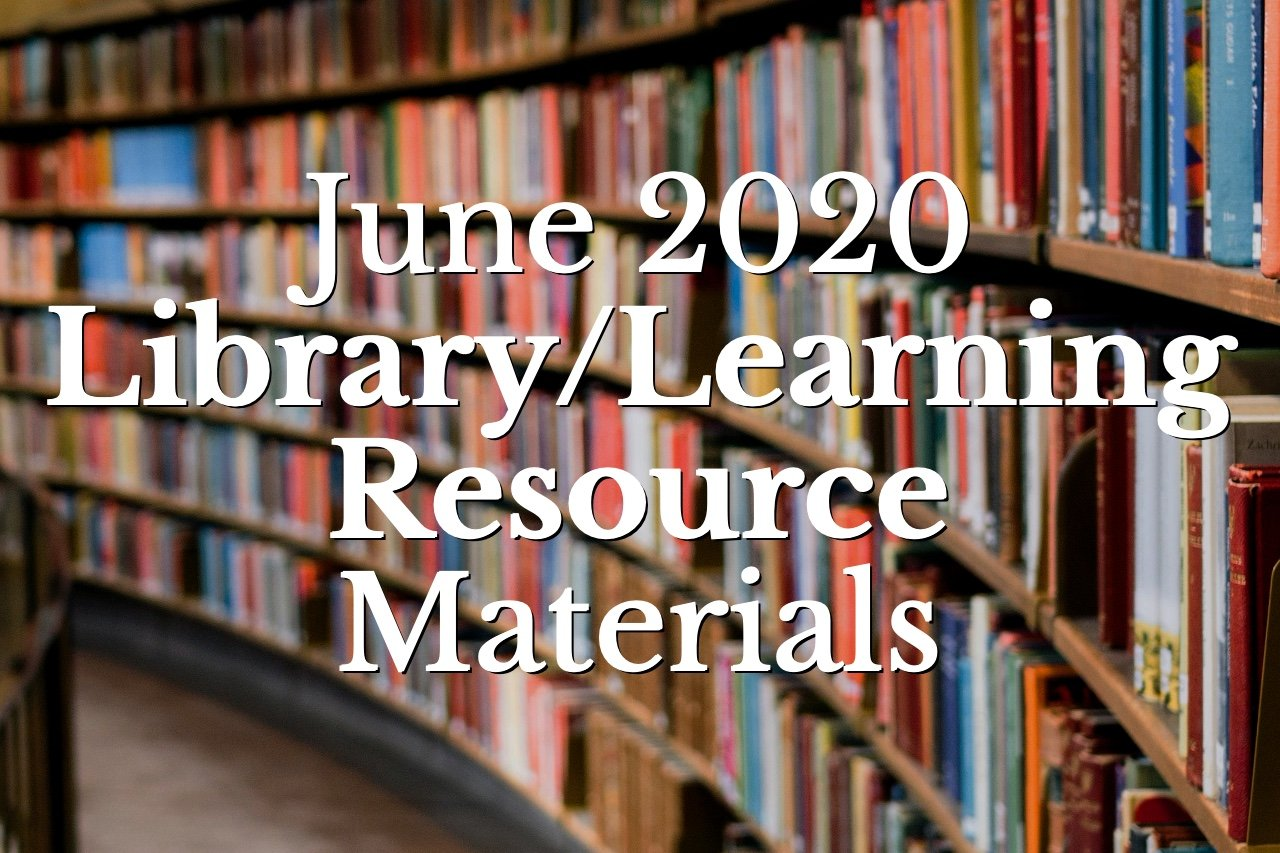 June 2020 Library/Learning Resource Materials